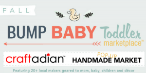 Craftadian Makers Market (Bump Baby and Toddler Marketplace)